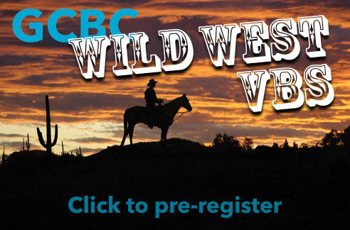 Preregister for GCBC Wild West VBS