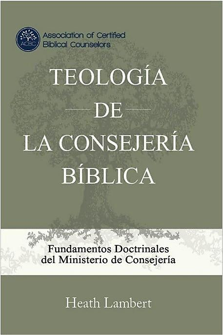 A Theology of Biblical Counseling (Spanish)