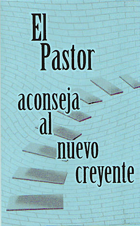 The Pastor Counsels the New Believer (Spanish)