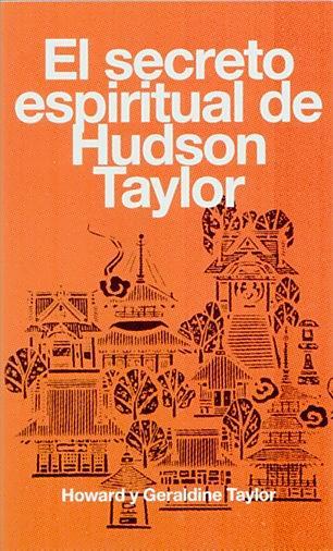El Secreto Espiritual de Hudson Taylor