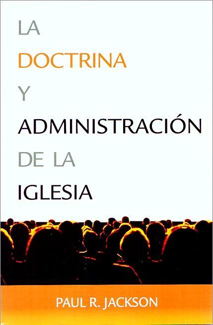 La Doctrina y Administración de la Iglesia