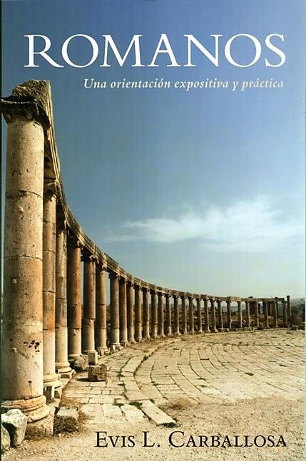 Romanos: Una orientación expositiva y práctica