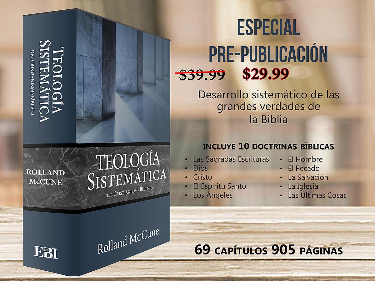 La Teología Sistemática del Cristianismo Bíblico