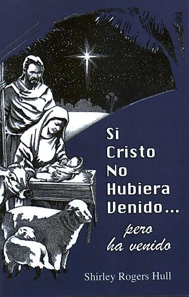 If Jesus had not Come... (Spanish)
