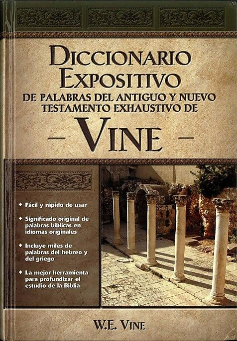 Diccionario Expositivo de las Palabras del Antiguo y del Nuevo Testamento