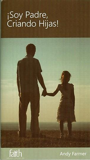 A Father's Guide to Raising Girls (Spanish)