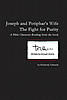 Teen Drama Joseph and Potiphar's Wife:  The Fight for Purity
