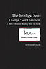 Teen Drama The Prodigal Son: Change Your Direction
