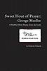 Sweet Hour of Prayer:  George Mueller