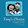 Trey's Choice