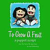 To Grow A Fruit