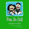 Pete, Be Still